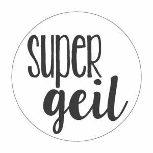 super geil Button Magnet Bilder Frau Schnobel Grafik